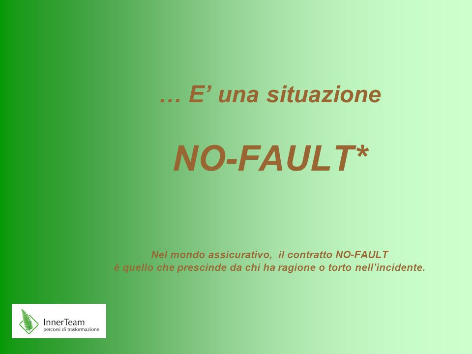 … E' una situazione NO-FAULT