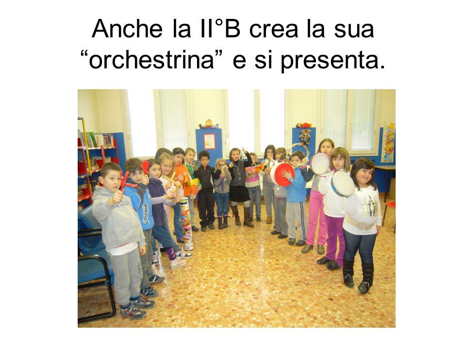 Anche la II°B crea la sua orchestrina e si presenta.