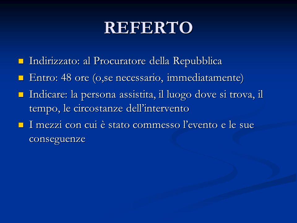 REFERTO Indirizzato: al Procuratore della Repubblica