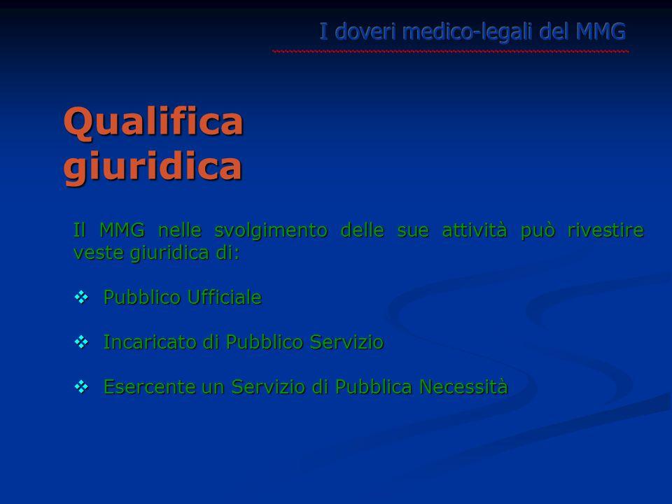 Qualifica giuridica I doveri medico-legali del MMG