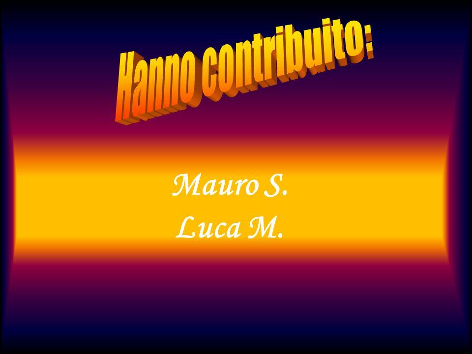 Hanno contribuito: Mauro S. Luca M.