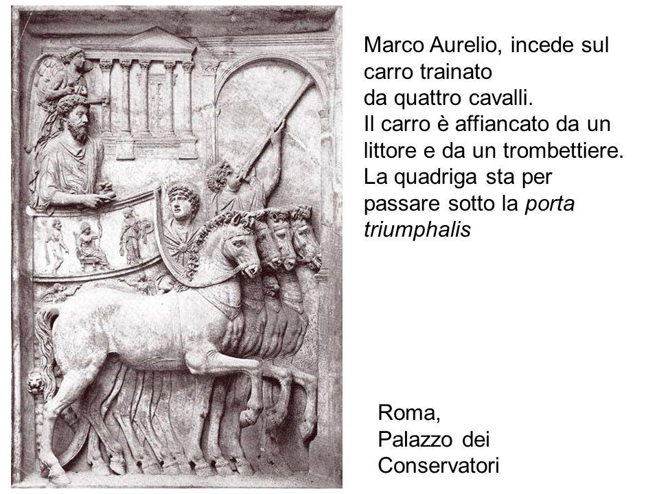 Marco Aurelio, incede sul carro trainato