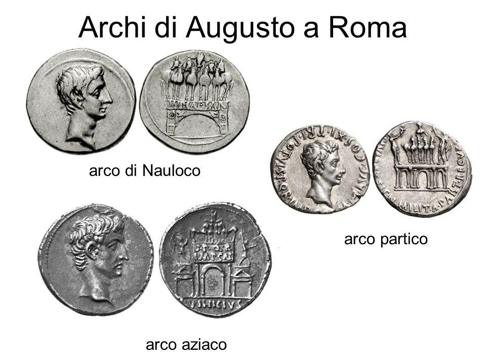 Archi di Augusto a Roma arco di Nauloco arco partico arco aziaco