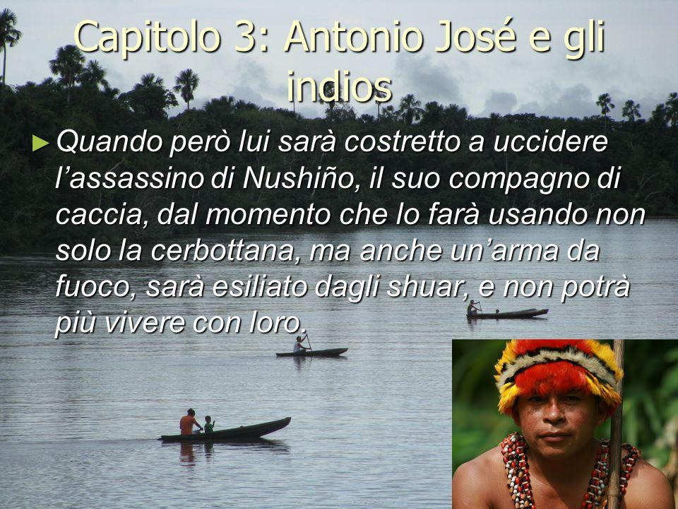 Capitolo 3: Antonio José e gli indios