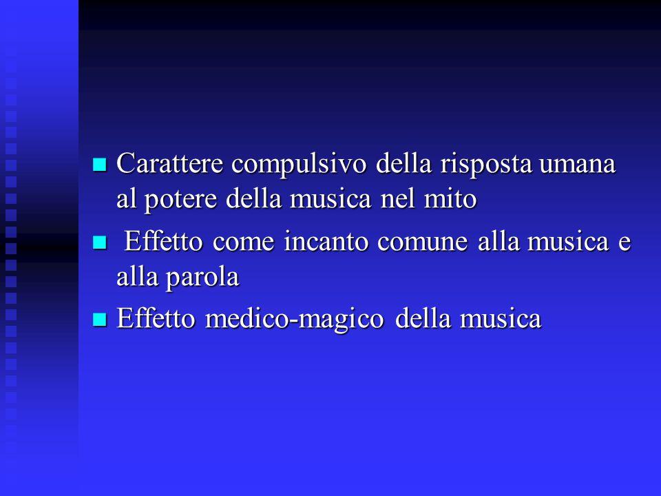 Carattere compulsivo della risposta umana al potere della musica nel mito