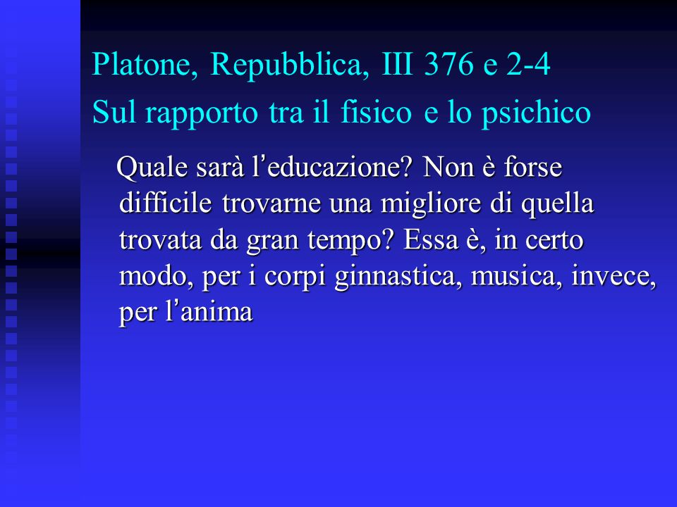 Platone, Repubblica, III 376 e 2-4 Sul rapporto tra il fisico e lo psichico