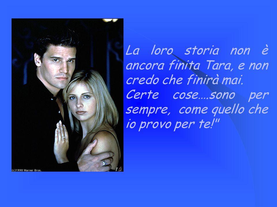 La loro storia non è ancora finita Tara, e non credo che finirà mai.