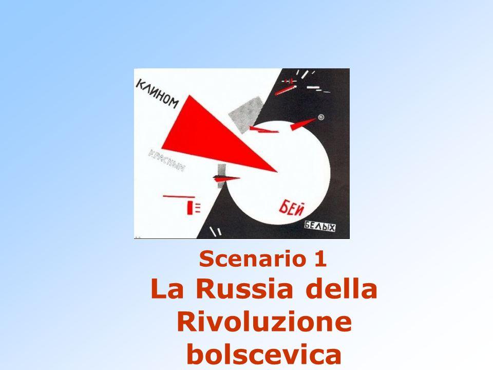 Scenario 1 La Russia della Rivoluzione bolscevica