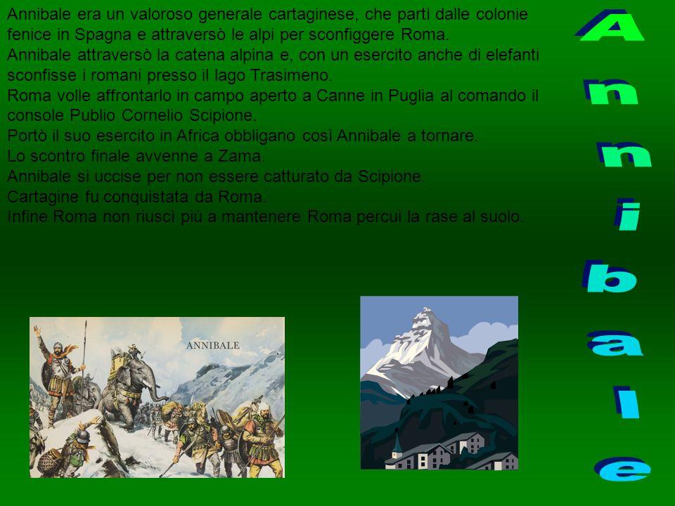 Annibale era un valoroso generale cartaginese, che partì dalle colonie fenice in Spagna e attraversò le alpi per sconfiggere Roma.