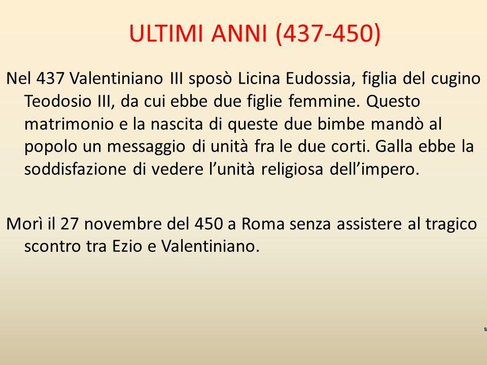 ULTIMI ANNI (437-450)