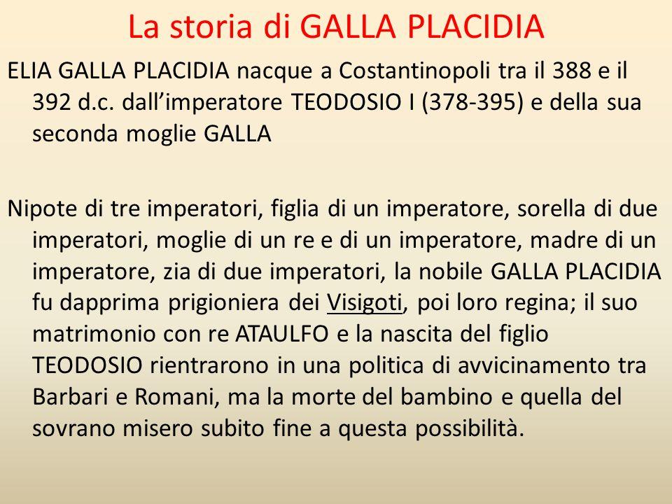 La storia di GALLA PLACIDIA