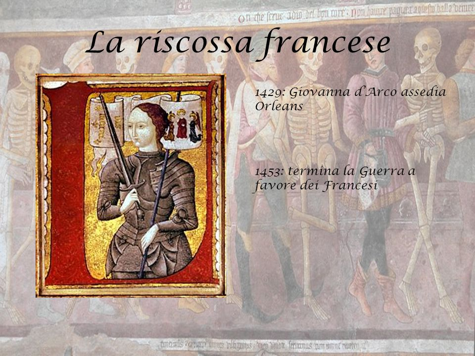 La riscossa francese 1429: Giovanna d'Arco assedia Orleans