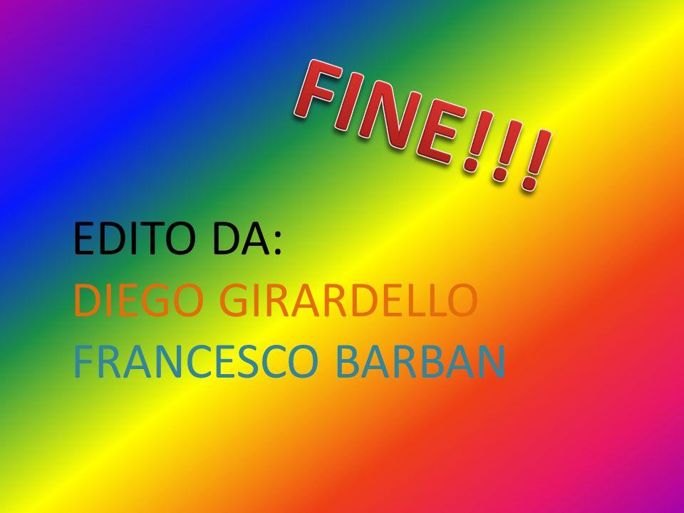 FINE!!! EDITO DA: DIEGO GIRARDELLO FRANCESCO BARBAN