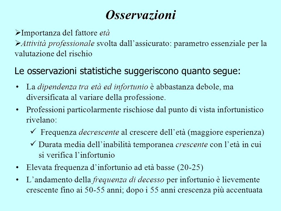 Osservazioni Le osservazioni statistiche suggeriscono quanto segue:
