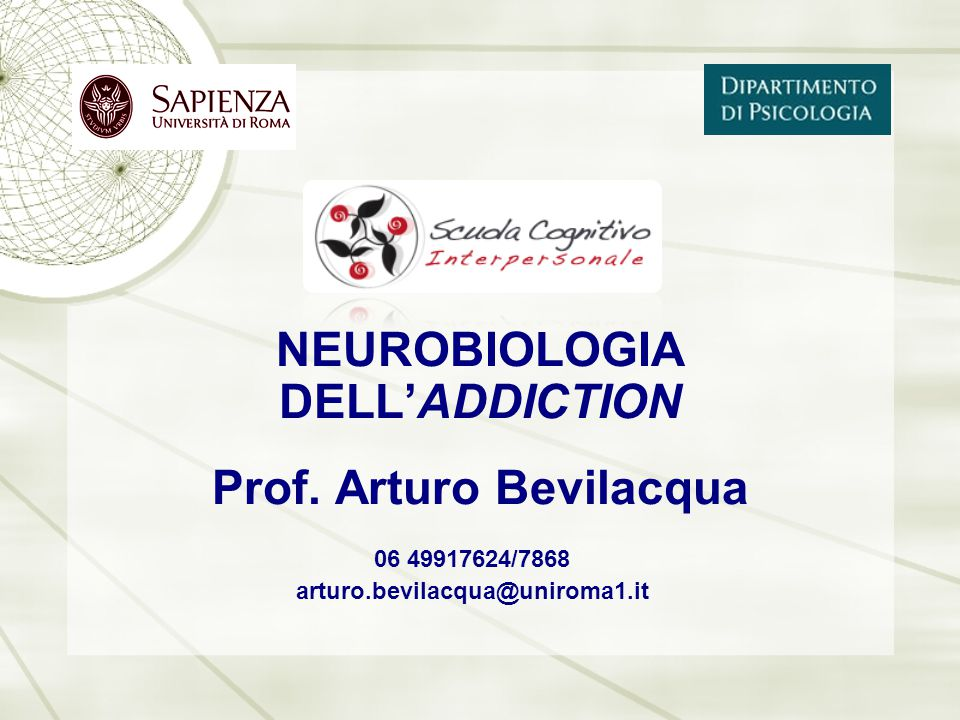 NEUROBIOLOGIA DELL'ADDICTION Prof. Arturo Bevilacqua