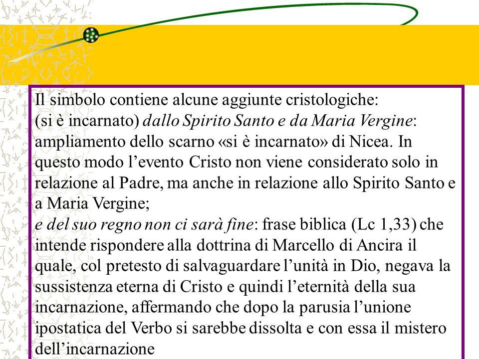 Il simbolo contiene alcune aggiunte cristologiche: