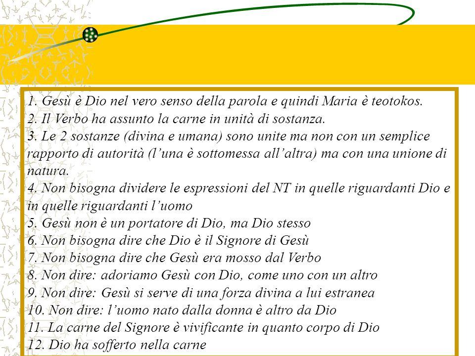 1. Gesù è Dio nel vero senso della parola e quindi Maria è teotokos.