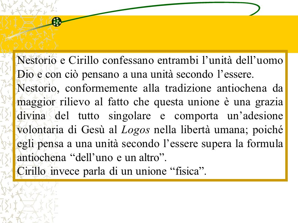 Nestorio e Cirillo confessano entrambi l'unità dell'uomo Dio e con ciò pensano a una unità secondo l'essere.