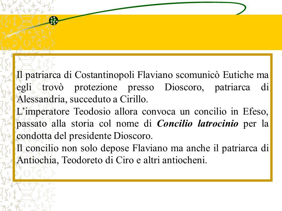 Il patriarca di Costantinopoli Flaviano scomunicò Eutiche ma egli trovò protezione presso Dioscoro, patriarca di Alessandria, succeduto a Cirillo.
