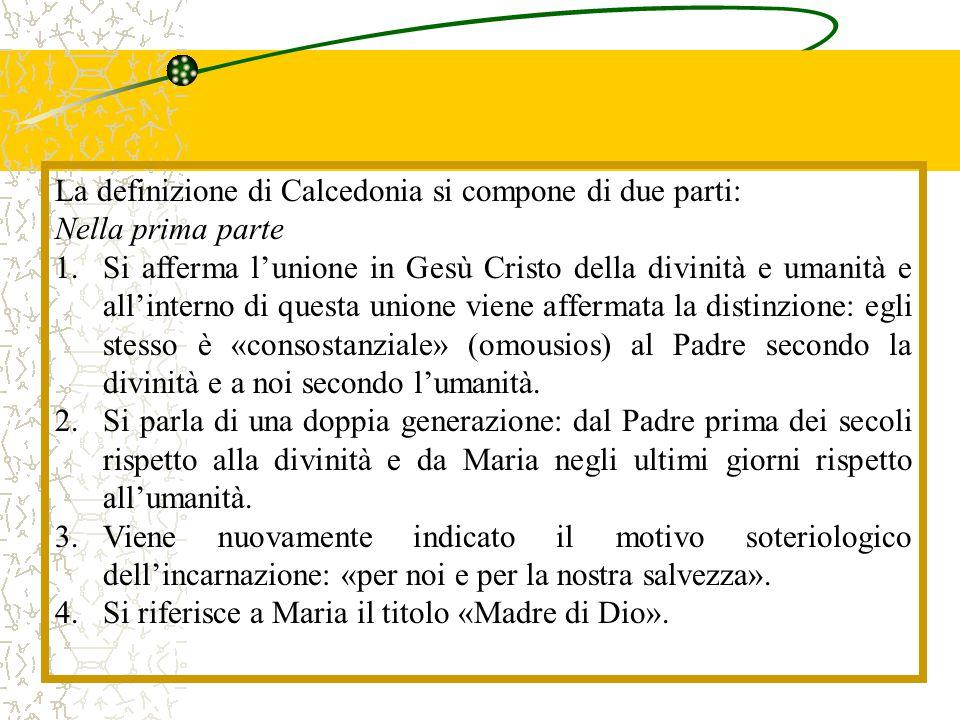 La definizione di Calcedonia si compone di due parti: