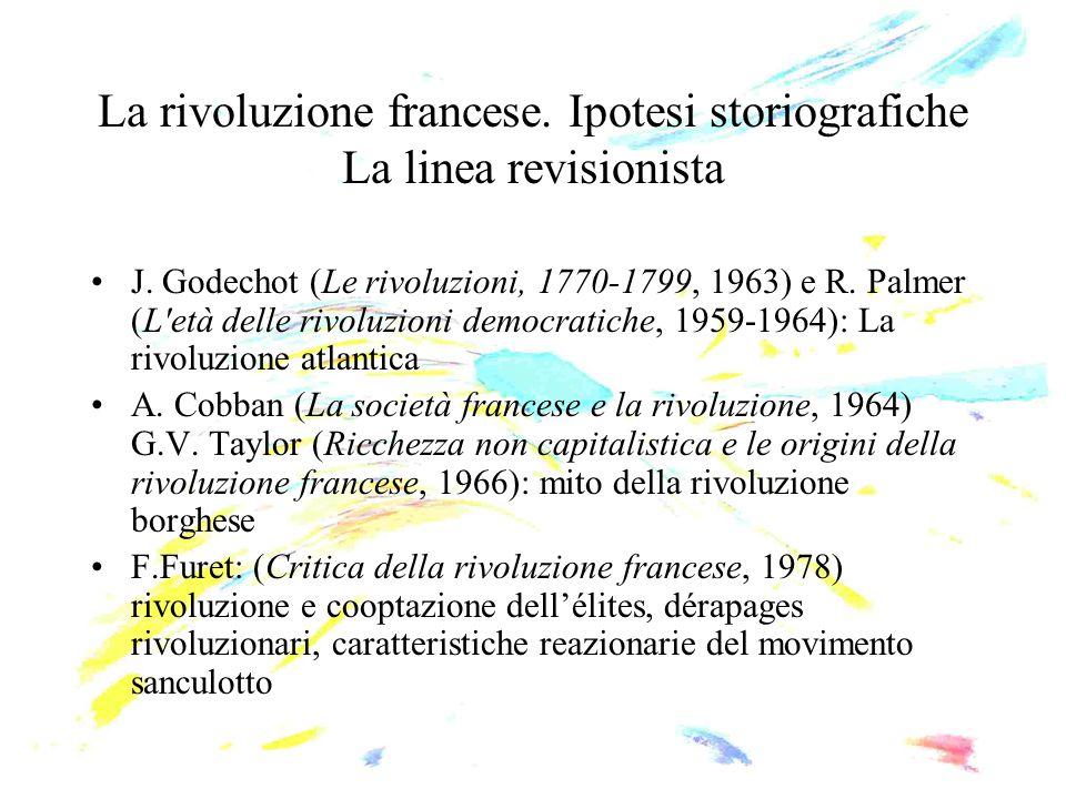 La rivoluzione francese. Ipotesi storiografiche La linea revisionista