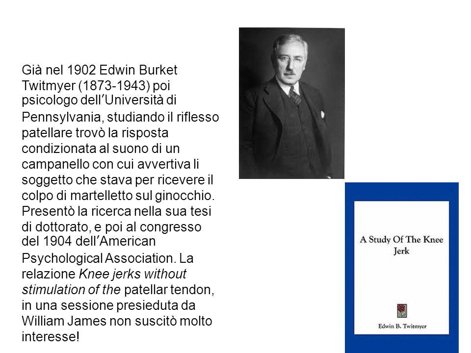 Già nel 1902 Edwin Burket Twitmyer (1873-1943) poi psicologo dell'Università di Pennsylvania, studiando il riflesso patellare trovò la risposta condizionata al suono di un campanello con cui avvertiva li soggetto che stava per ricevere il colpo di martelletto sul ginocchio.