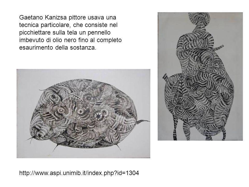 Gaetano Kanizsa pittore usava una tecnica particolare, che consiste nel picchiettare sulla tela un pennello imbevuto di olio nero fino al completo esaurimento della sostanza.