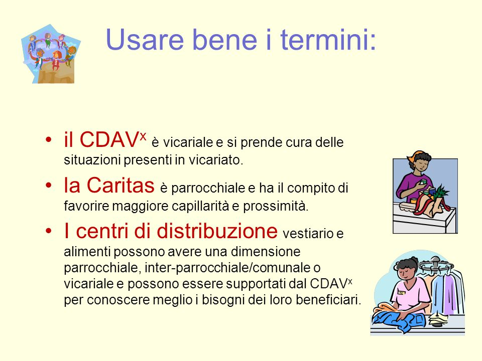 Usare bene i termini: il CDAVx è vicariale e si prende cura delle situazioni presenti in vicariato.