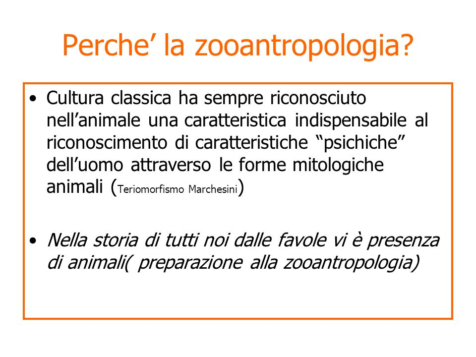 Perche' la zooantropologia