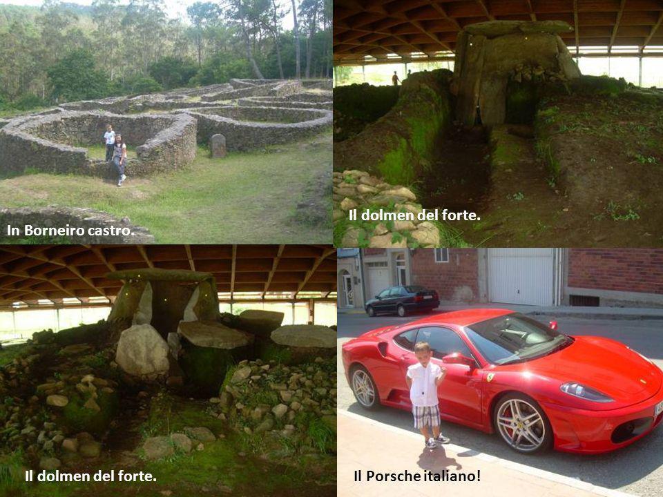 Il dolmen del forte. In Borneiro castro. Il dolmen del forte. Il Porsche italiano!