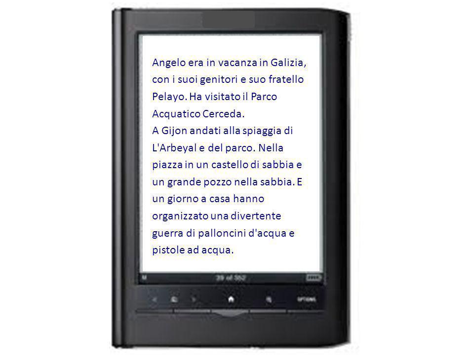 Angelo era in vacanza in Galizia, con i suoi genitori e suo fratello Pelayo.