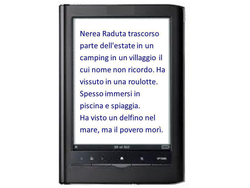 Nerea Raduta trascorso parte dell estate in un camping in un villaggio il cui nome non ricordo.