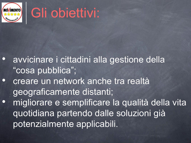 Gli obiettivi: avvicinare i cittadini alla gestione della cosa pubblica ; creare un network anche tra realtà geograficamente distanti;