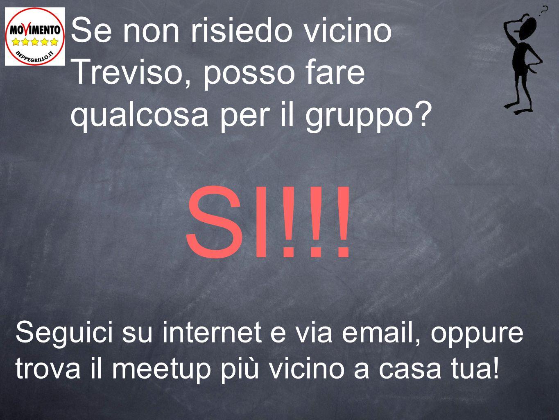 SI!!! Se non risiedo vicino Treviso, posso fare