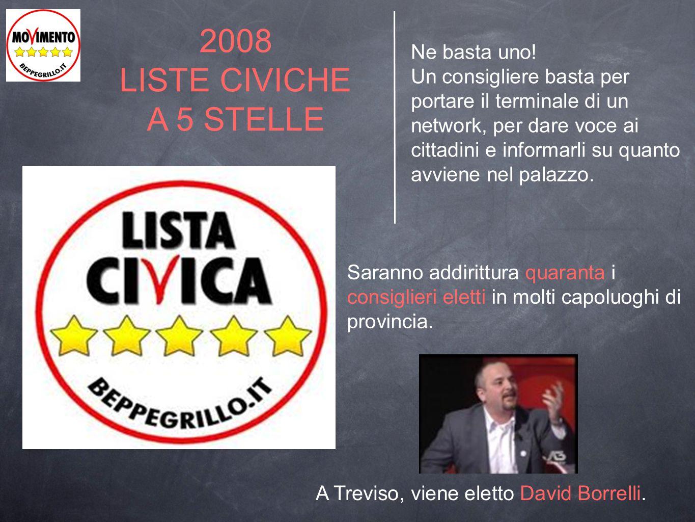 2008 LISTE CIVICHE A 5 STELLE Ne basta uno!