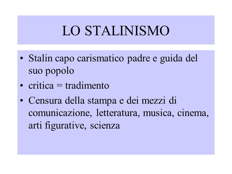 LO STALINISMO Stalin capo carismatico padre e guida del suo popolo