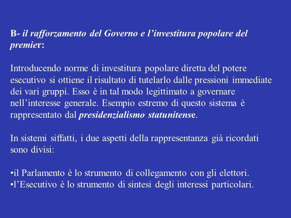B- il rafforzamento del Governo e l'investitura popolare del premier: