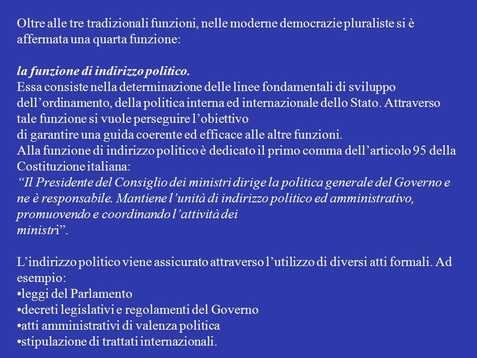 Oltre alle tre tradizionali funzioni, nelle moderne democrazie pluraliste si è affermata una quarta funzione: