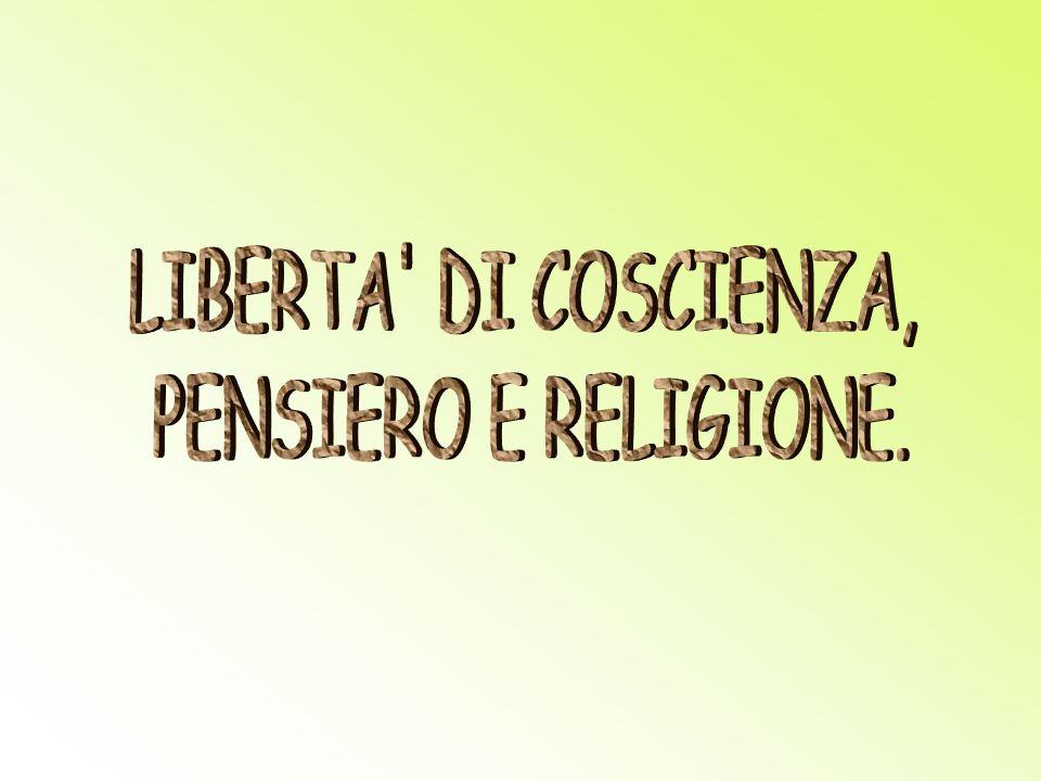 LIBERTA DI COSCIENZA, PENSIERO E RELIGIONE.