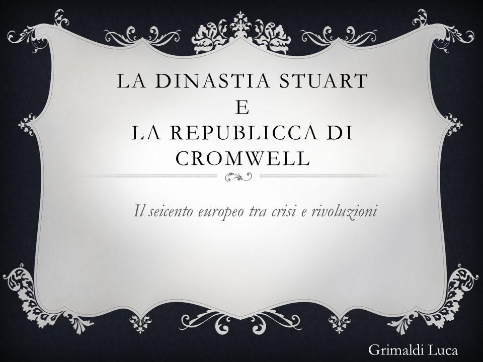 LA DINASTIA STUART e LA REPUBLICCA DI CroMWELL
