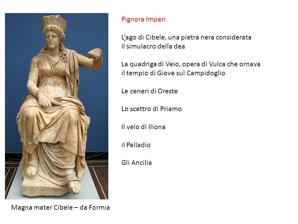 Pignora Imperi L'ago di Cibele, una pietra nera considerata il simulacro della dea.