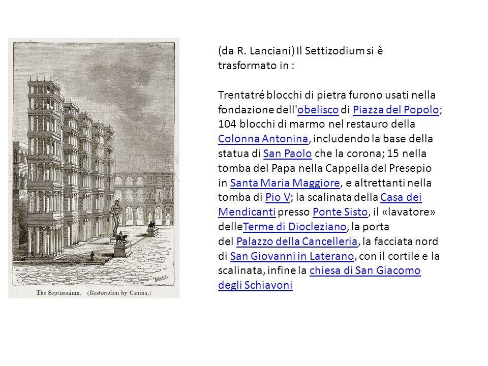 (da R. Lanciani) Il Settizodium si è trasformato in :