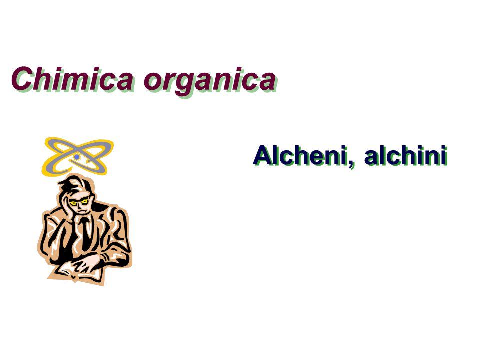 Chimica organica Alcheni, alchini