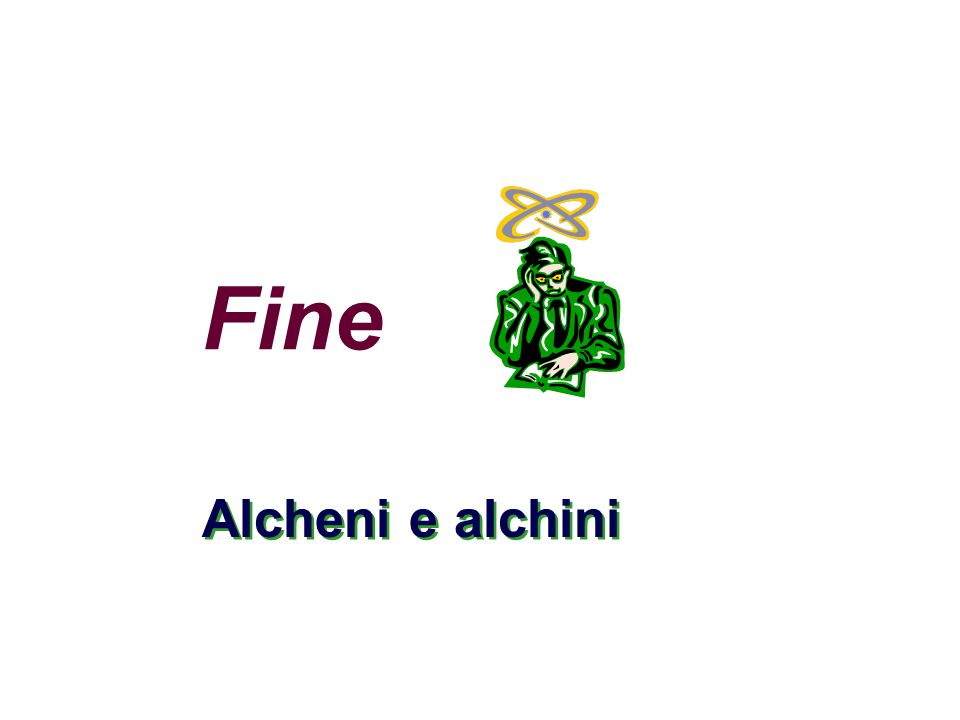 Fine Alcheni e alchini