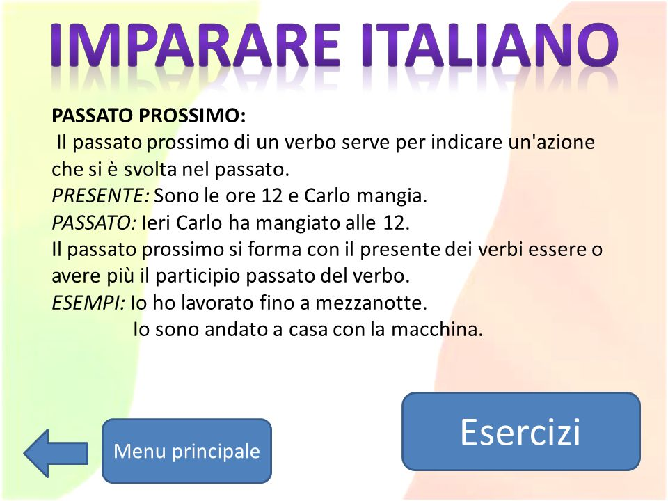 Imparare italiano Esercizi PASSATO PROSSIMO: