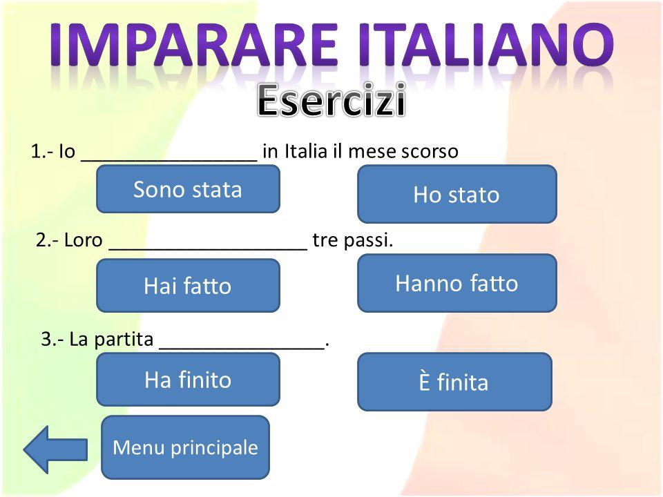 Imparare italiano Esercizi Sono stata Ho stato Hanno fatto Hai fatto