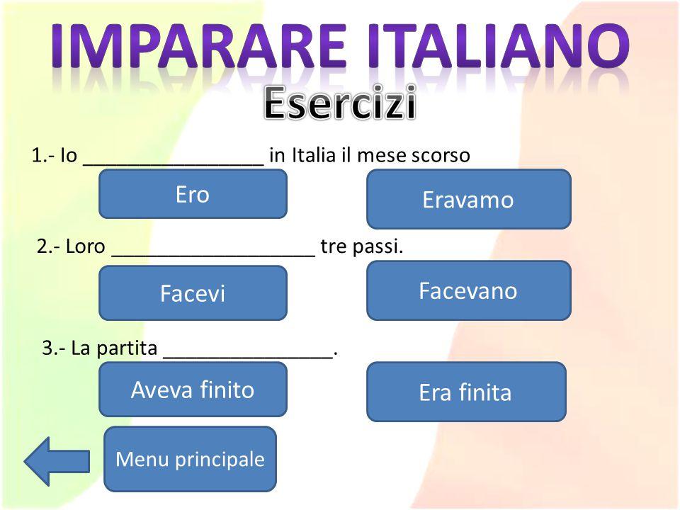 Imparare italiano Esercizi Ero Eravamo Facevano Facevi Aveva finito