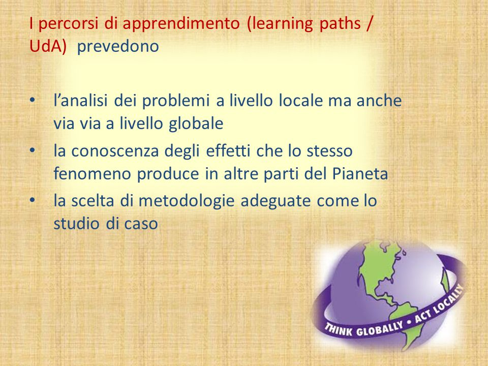 I percorsi di apprendimento (learning paths / UdA) prevedono