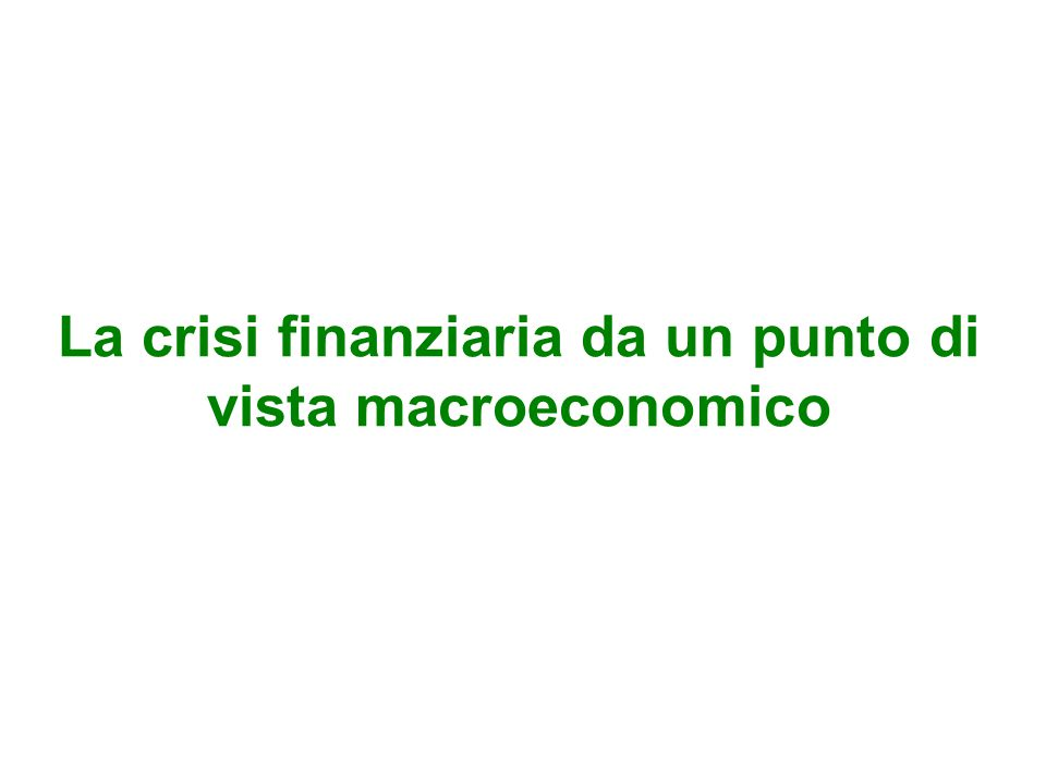 La crisi finanziaria da un punto di vista macroeconomico