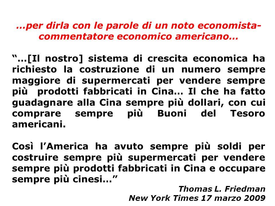 …per dirla con le parole di un noto economista-commentatore economico americano…